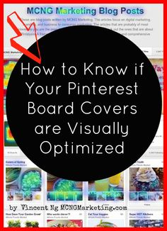 How to KNow if Your Pinterest Boards are Visually Optimized by Vincent Ng of MCNG Marketing. #Pintalysis