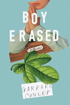 <i>Boy Erased: A Memoir</i> by Garrard Conley (TBA)