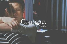 Courage ⭐️ Klaine