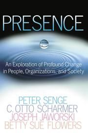 Kobo/ Presence - An Exploration of Profound Change in People, Organizations, and Society ebook by Peter M. Senge,C. Otto Scharmer,Joseph Jaworski,Betty Sue Flowers