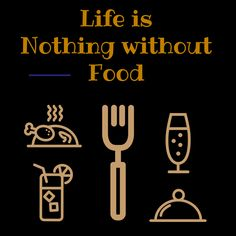 Life is nothing without food ;) #eat healthy #foodies #foodlovers