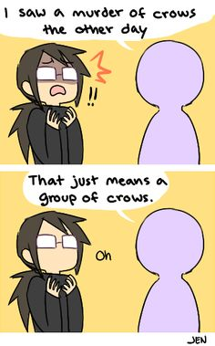 NOTE: No crows were harmed in the making of this pin. Web Comics, Life Comics, Comics Story, Stupid Funny, Funny Cute, Really Funny, Hilarious, Funny Cartoons, Funny Comics