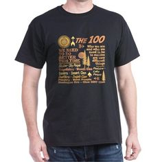 The 100 T-Shirt #the100 #the100tv #ArkStation for all of this design click here - http://www.cafepress.com/dd/104097555