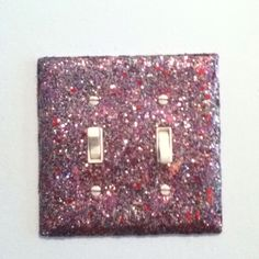 Glitter my light switch...to go with the glitter painted wall :)