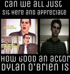 Dylan O'Brien ; the vest actor ever. Season 1 stiles vs void stiles season 3b