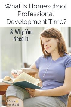 Discover why it is essential as a homeschool mom to take time to learn & grow yourself!