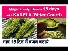 Magical Weight loss in 15 day with KARELA, Bitter Gourd Benefits,weight loss with bitter gourd, Indian Food Recipes, Vegetarian Recipes, Bitter Melon, Cucumber Water, Lose Weight, Weight Loss, Gourds, Diet Tips, Health Benefits