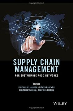 Supply Chain Management for Sustainable Food Networks by Eleftherios Iakovou http://www.amazon.com/dp/1118930754/ref=cm_sw_r_pi_dp_67p4wb0ZK873Y
