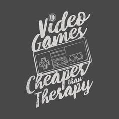 "Title: ""Video Games (N)"" (Cheaper than therapy.) This shirt is now live and on sale Check out the link on my profile! #peaceout #gamers #videogames #genesis #megadrive #sega #controller #retrogaming #gaming #gamers #nintendo #nes #snes #gamepad #instagood #followme #tagforlikes #instalike #like4likes"