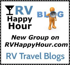 New group on RVHappyHour.com - Share and discuss RV related travel blogs - Have a RVing blog, come share it!  http://rvhappyhour.com/groups/travel-blogs/ #RV #Travel #Blogs