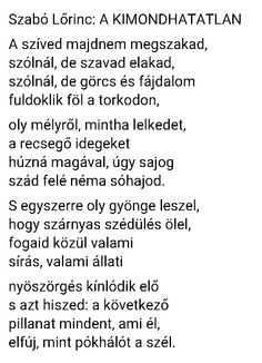 Szabó Lőrinc: A Kimondhatatlan Poem Quotes, True Quotes, Poems, Life Is A Journey, In My Feelings, Breakup, Quotations, Literature, Thats Not My