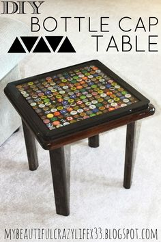 DIY Bottle Cap Table - My Beautiful, Crazy Life
