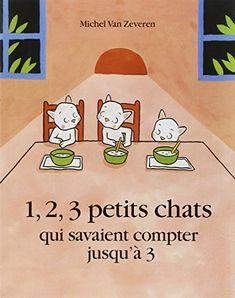 1, 2, 3 petits chats qui savaient compter jusqu'à 3 de M Van Zeveren http://www.amazon.fr/dp/2211087094/ref=cm_sw_r_pi_dp_c2f.vb0VMW62N
