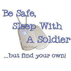 LOL!!!!!! To that army wife who sleeps with other men! Her poor soldier, bless his sweet heart!!!!