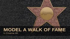 Tutorial: Model a Walk of Fame in Cinema 4D on Vimeo