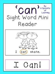 This is a Sight Word Mini Reader FREEBIE that is great for beginning readers! The sentences in this mini reader focus on the sight words: 'I' and 'can'. The sentences on each page are repetitive with students using the reading strategy of looking at the pictures to help them read each sentence.