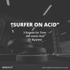 """""""Surfer on Acid"""" WOD - 3 Rounds for Time: 400 meter Run; 21 Burpees #surfingworkout"""