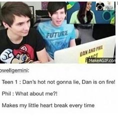 "PHIL IS HOT!!!!!!!!! I LOVE PHIL (in a non-creepy non-stalker way) BECAUSE HE IS KIND AND INNOCENT AND FUNNY AND TRUTHFUL AND he always puts up with this crap because Dan had more subscribers and they call Dan ""better looking"" and you know what he doesn't get upset and mad OR JEALOUS!!!!! And you know what? Phil Lester is a freaking awesome role model. HES VERY SMART AND KIND!!! He went to college and got a degree!!!! And he's just wonderful and I love him. He's very attractive as well."