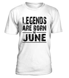 Legends Are Born In June Birthday Shirt
