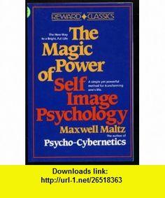 The Magic Power of Self-Image Psychology (9780135450963) Maxwell Maltz , ISBN-10: 0135450969  , ISBN-13: 978-0135450963 ,  , tutorials , pdf , ebook , torrent , downloads , rapidshare , filesonic , hotfile , megaupload , fileserve
