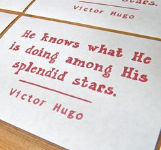 Victor Hugo - such a brilliant writer. I think some of the most profound words found form in this guy's mind.