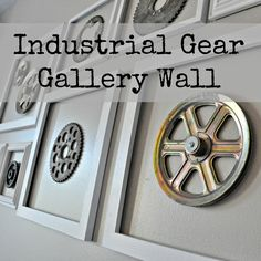 Create an industrial gallery wall using old frames and salvaged gears.  Perfect for a boy's bedroom!