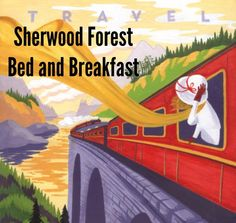 All trains stop at Sherwood Forest Bed and Breakfast
