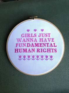 Brodera för jämnlikhet. Girls Just Wanna Have Fundamental Human Rights #feminism #embroidery #handmade @Cassandra Dowman Pataky ,@Sofia Nordgren Karim
