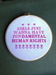 Girls Just Wanna Have Fundamental Human Rights cross-stitch