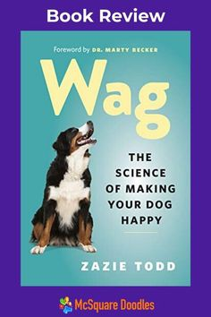 Wag: The Science of Making Your Dog Happy turned out to be just an okay reading experience for me. While some aspects of this book were helpful, it felt like the book was trying to cover too much information. Read my full book review for details.