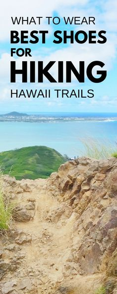 Hawaii vacation: what to wear hiking best Hawaii hikes with best views. Best hiking shoes vs boots vs hiking sandals vs walking shoes vs flip flops vs trail running shoes?! Lightweight waterproof, women and men. For US hiking trails in Hawaii, easy things to do near beaches! Planning tips with what to wear in Hawaii, what to pack, Hawaii packing list.Outdoor travel destinations, budget adventures. Oahu, Kauai, Maui, Big Island. Essential travel tips, best shoes for travel on Hawaii trip.