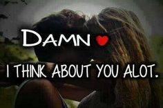 I think about you