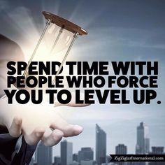 Spend time with those who force you to level up . Ain't this true by rbosuccess Zig Ziglar, Level Up, Live For Yourself, Me Quotes, How To Get, Faith, My Love, Instagram Posts, People