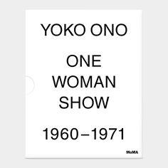 Yoko Ono: One Woman Show, 1960-1971 | MoMA