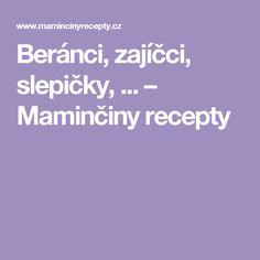 Beránci, zajíčci, slepičky, ... – Maminčiny recepty