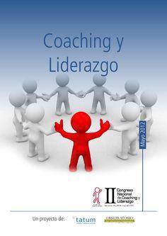 """Coaching y Liderazgo  ebook editado con ocasión del II Congreso Nacional de Coaching y Liderazgo. Incluye post """"Son los Valores"""" pp. 11-13"""