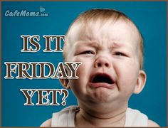 Is It Friday Yet Graphic plus many other high quality Graphics for your Facebook profile at CafeMoms.com.