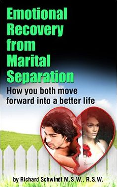 Amazon.com: Emotional Recovery from Marital Separation: How You Both Move Forward Into a Better Life eBook: Richard Schwindt: Kindle Store