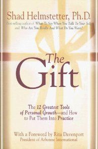 The Gift: The 12 Greatest Tools of Personal Growth -- and How to Put Them into Practice: Shad Helmstetter, Rita Davenport: 9780972782142: Amazon.com: Books