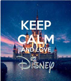 Keep calm and love disney