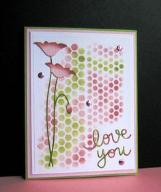 Used TCW mini punchinella stencil.  Added MB Prim Poppy (sponged edes), SS Love You die cuts and pink sequins.  Matted on pink with green base.  Pretty simple.