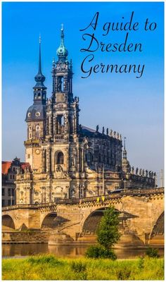A Guide to Dresden Germany, with points of interest, cool facts, and all things to do and see