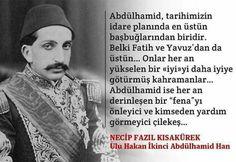 Abdülhamid, tarihimizin idare planında en üstün başbuğlardan biridir. Belki Fatih ve Yavuz'dan da üstün... #NecipFazılKısakürek #OsmanlıDevleti