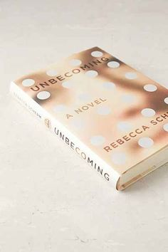 Unbecoming: A Novel By Rebecca Scherm - Urban Outfitters