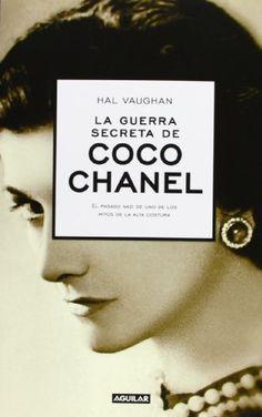 La guerra secreta de Coco Chanel (Sleeping with the Enemy): El pasado nazi de uno de los mitos de la alta costura (Biografia - Historia) free