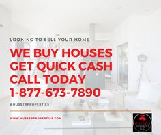 We are one of the area's more active homebuyers and can work around your timeline and goals for selling your house.  EMAIL US:  Support@HusserProperties.com  CALL US: 1-877-673-7890 or dial 18-PROPERTY-0