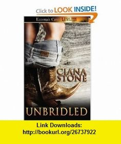 Unbridled (9781419957666) Ciana Stone , ISBN-10: 141995766X  , ISBN-13: 978-1419957666 ,  , tutorials , pdf , ebook , torrent , downloads , rapidshare , filesonic , hotfile , megaupload , fileserve