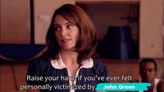 You will publicly curse John Green for making you act like a completely different person for two whole hours.