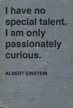 Motivational Quotes QUOTATION – Image : Quotes about Motivation – Description inspirational-quote-for-students-Albert-Einstein-passionately-curious.jpg Sharing is Caring – Hey can you Share this Quote ! The Words, Cool Words, Great Quotes, Quotes To Live By, Inspirational Quotes, Motivational Quotes, Smart Quotes, Positive Quotes, Famous Quotes From Books