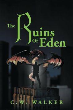 The Ruins Of Eden by C.W. Walker. $4.13. http://notloseyourself.com/showme/dpgil/Bg0i0lAz8hFuJnNq7kSe.html. Publisher: Xlibris (November 9, 2012). 538 pages